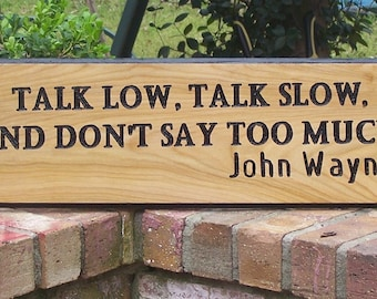 John Wayne quote engraved hand made wood sign