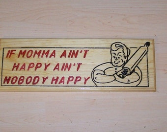 If Momma Aint Happy Engraved wood sign