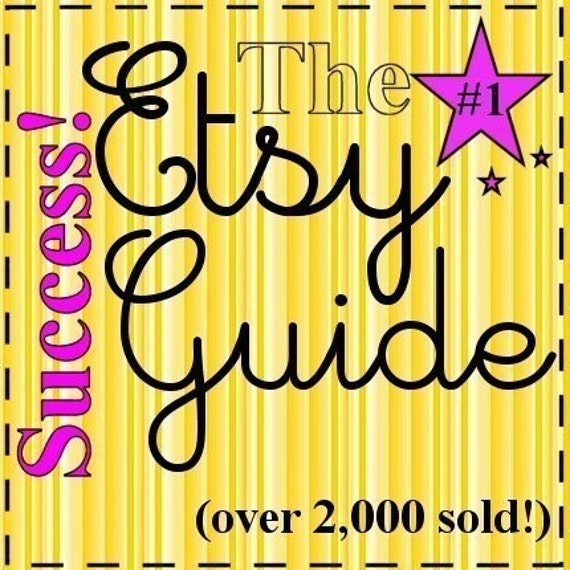 2,000 sold- The ORIGINAL Etsy Success Guide -------