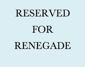 Reserved for Renegade