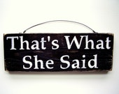 That's What She Said Sign