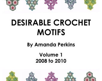 Desirable Crochet Motifs, Volume 1, 2008 to 2010 - E-BOOK