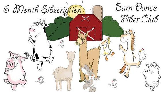 Fiber Club...6 month Subscription Barn Dance Fiber Club 3 oz of the fiber of the month, For 6 months