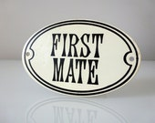 Vintage First Mate Sign