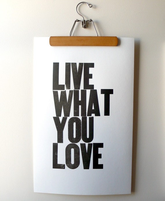 Live What You Love Letterpress Poster (BLACK)