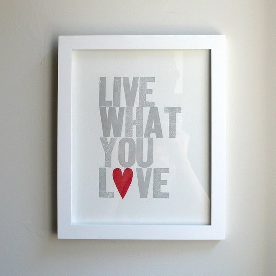 Live What You Love Letterpress Print Special Edition (Gray with red heart)