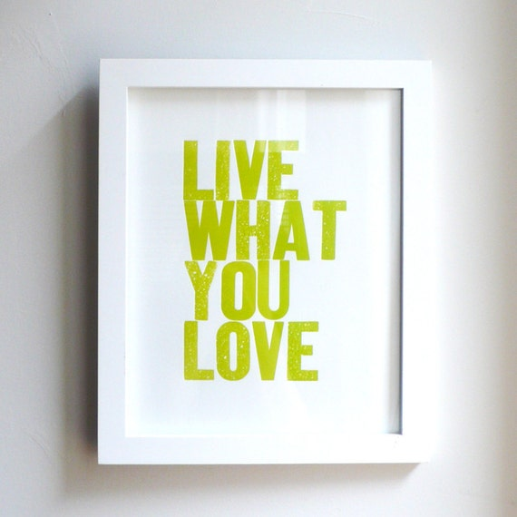 Live What You Love Letterpress Print in Yellow Green