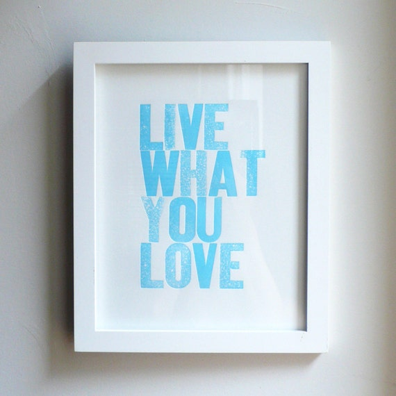 Live What You Love Letterpress Print in Light Blue