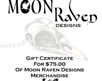Seventy Five Dollar Gift Certificate -  Moon Raven Designs