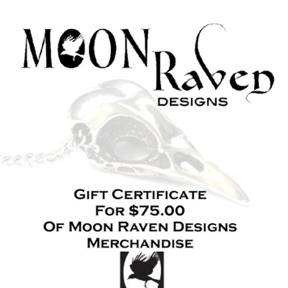 Seventy Five Dollar Gift Certificate -  Moon Raven Designs