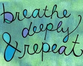Breathe Deeply and Repeat (mini doodle)
