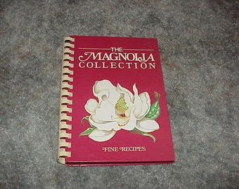 The Magnolia Collection--COOKBOOK--Southern Recipes--Spiral Bound--Signed By Author--Recipes