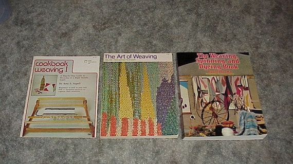 On Sale--3-Books On WEAVING--Art Of Weaving--Cookbook Weaving I--The Weaving, Spinning, and Dyeing Book