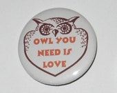 Owl You Need is Love Buttons