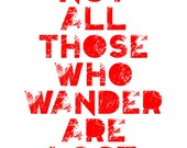 Not All Those Who Wander Are Lost - 8x10 on A4 Modern Art Print in Red
