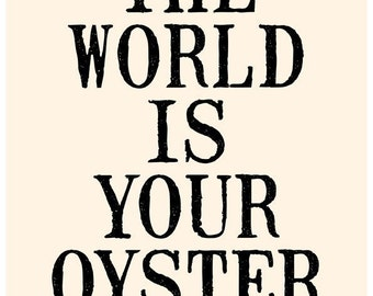 The World Is Your Oyster - 16x20 on A2 (in cream and black)