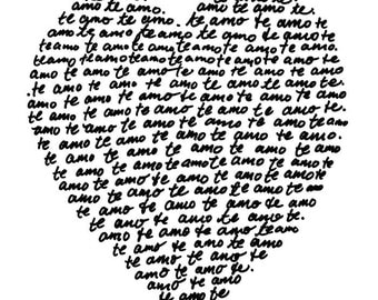 Te Amo - I Love You - Inspiring 8x10 inch on A4 Print (in Black and Cloud White)