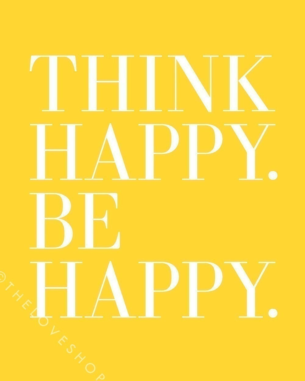 Happy Days Quotes Inspirational: Think Happy. Be Happy. Inspiring 8x10 Inch On A4 By