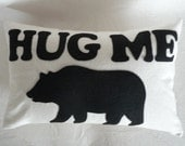 Christmas SALE, Hug Me Word Pillows, Bear Hugs Please, Text Pillow Talk Pillow, Accent Cushion, Appliqued, Unique Guy Dude Gift 12x18