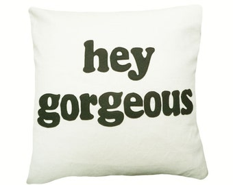 Unique Pillows with Sayings, Hi Gorgeous Pillow, Gift for Her, Appliqued Text Pillows, Fun Pillows, Word Cushion Cover, 20x20