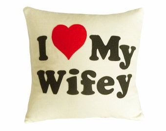 Love Wife Pillow, Love Wifey Pillow, Appliqued Words Pillow for Her, Wife Birthday Gift, Sweetheart Gift, Unique Pillow, 18x18
