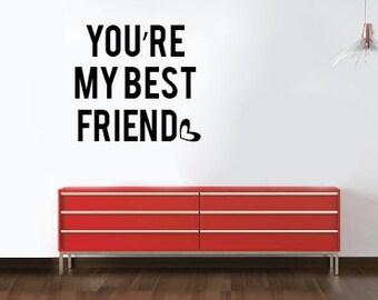 Youre My Best Friend Wall Sticker