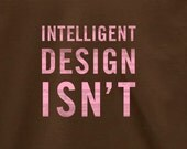 Intelligent Design Isn't Women's t-shirt and tank