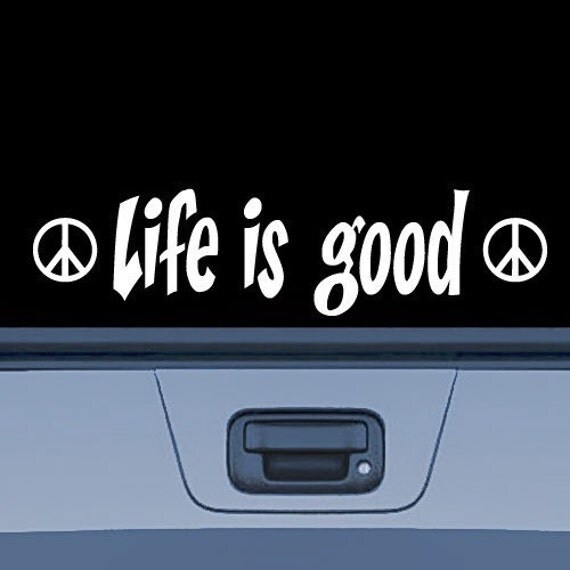 Life Is Good Vinyl Decal Sticker 2 Bonus Peace Sign By