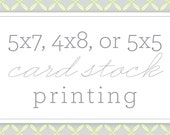 Have any of my designs printed for you as 4x8, 5x7 or 5x5 CARD STOCK cards
