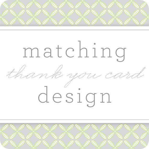 Have matching THANK YOU CARDS designed for you for any of my designs