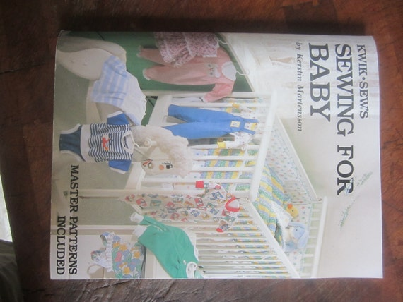 Kwik sew's Sewing for Baby by Kristin Martensson 1990