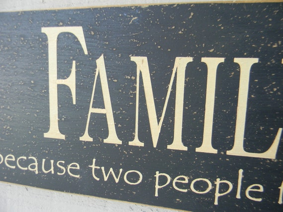 FAMILY All because two people fell in love wood sign