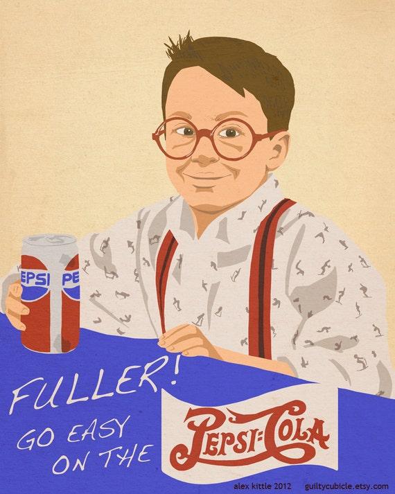 Fuller, Go Easy on the Pepsi Print (HOME ALONE)