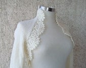 Reserved for Tara SPECIAL SALE - Dreamy Bridal Ivory Shrug, Knitting Long sleeved