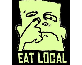 Eat Local T-Shirt Available in Sizes Small and Medium