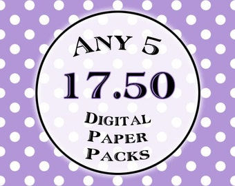 SPECIAL - Any 5 Digital Paper Packs for 17.50