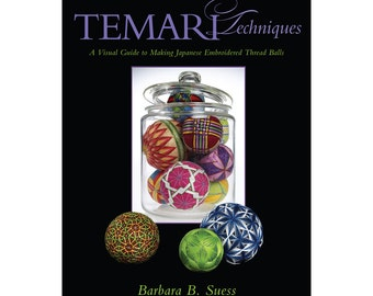 temari book  Temari Techniques, A Visual Guide to Making Japanese Embroidered Thread Balls