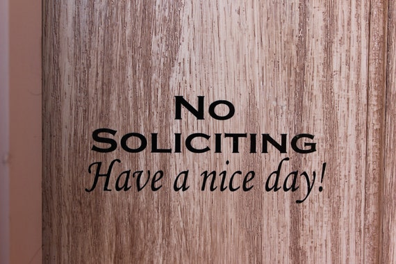 No Soliciting Have a nice day vinyl letters