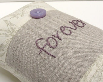 "hand embroidered pillow- ""forever"" - natural linen and cotton- lavender, cream, green, Ready to ship"