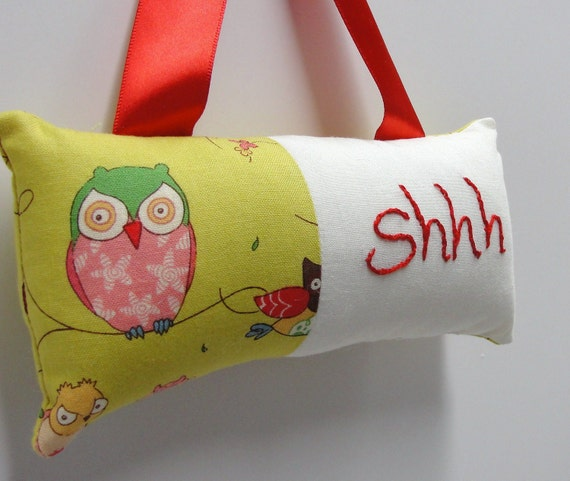 Shhh pillow- doorknob pillow hand embroidered on ivory with owls on tea green