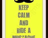 Keep Calm and Ride a Mustache archival print 8x10