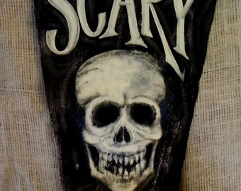 Hand Painted Just For You ...SCARY SKULL on Handpainted Banner...Unique Halloween Decor