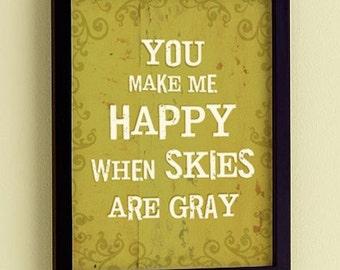 You Make Me Happy - 8x10 Print