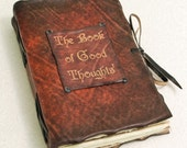 The Book of Good Thoughts. Dark Brown leather journal.