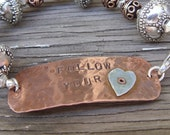 Hand Stamped Copper Bracelet follow your heart