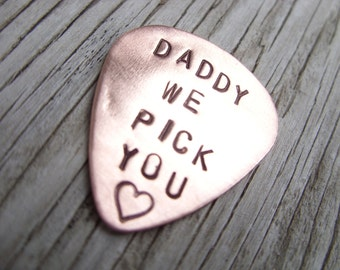 copper guitar pick 22 gauge-  hand stamped with Daddy we pick you- fun gift for Dad