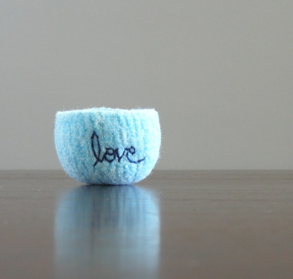 """reserved for angela -felted bowl - felted wool bowl in aquamarine blue wool with navy blue cotton embroidered word """"love"""""""