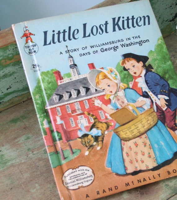 Vintage Book - The Little Lost Kitten, Colonial Williamsburg, 1956