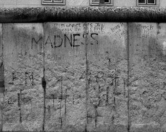 Madness - Berlin Wall - 4 x 6 fine art photograph