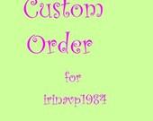 Custom Order for irinavp1984